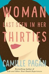 Woman Last Seen in Her Thirties | Camille Pagán |