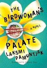 The Birdwoman's Palate | Laksmi Pamuntjak |