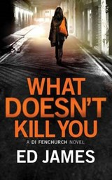 What Doesn't Kill You | Ed James |
