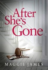 After She's Gone | Maggie James |