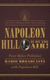 Napoleon Hill Is on the Air! | Napoleon Hill |