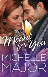 Meant for You | Michelle Major |
