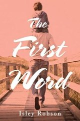 The First Word | Isley Robson |