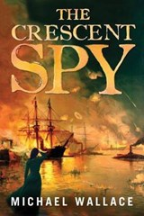 The Crescent Spy | Michael Wallace |