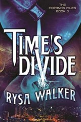 Time's Divide | Rysa Walker |