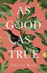 As Good as True | Cheryl Reid |