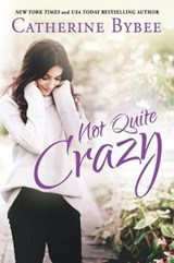 Not Quite Crazy | Catherine Bybee |