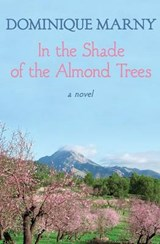In the Shade of the Almond Trees | Dominique Marny |