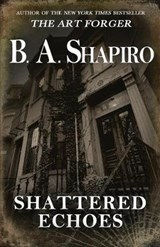 Shattered Echoes | B A Shapiro |