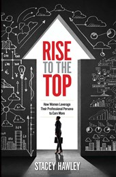 Rise to the Top | Stacey Hawley |