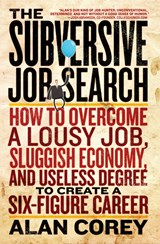 The Subversive Job Search | Alan Corey |