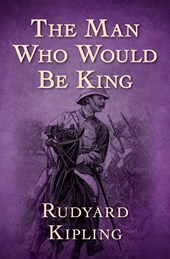 The Man Who Would Be King | Rudyard Kipling |