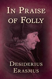 In Praise of Folly | Desiderius Erasmus |
