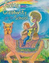 Jackie and Creativity Go to School | Lynda Hope |