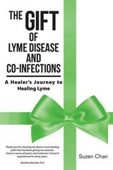 The Gift of Lyme Disease and Co-infections | Suzen Chan |