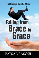Falling from Grace to Grace | Faysal Rasoul |
