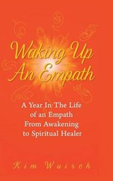 Waking Up an Empath | Kim Wuirch |