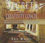 Secrets of a Creativity Coach | Eric Maisel |