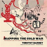 Mapping the Cold War | Timothy Barney |