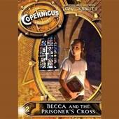 Becca and the Prisoner's Cross