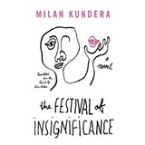 The Festival of Insignificance | Milan Kundera |