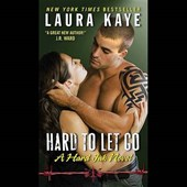 Hard to Let Go | Laura Kaye |