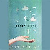 Paperweight | Meg Haston |