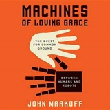 Machines of Loving Grace | John Markoff |