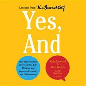 Yes, and | Kelly Leonard |