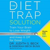 The Diet Trap Solution | Beck, Judith S., Ph.D. ; Busis, Deborah Beck |