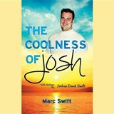 The Coolness of Josh | Marc Swift |