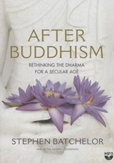 After Buddhism | Stephen Batchelor |