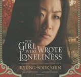 The Girl Who Wrote Loneliness | Kyung-sook Shin |