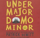 Undermajordomo Minor | Patrick Dewitt |