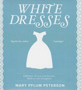 White Dresses | Mary Pflum Peterson |