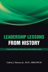 Leadership Lessons from History | M D Mba Hcm Maestro Jr |