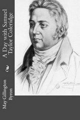 A Day with Samuel Taylor Coleridge | May Clarissa Gillington Byron |