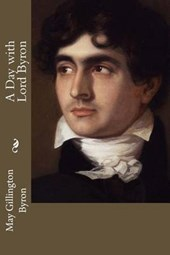A Day with Lord Byron | May Clarissa Gillington Byron |