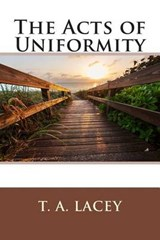 The Acts of Uniformity | T. a. Lacey |