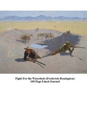 Fight for the Waterhole (Frederick Remington) 100 Page Lined Journal