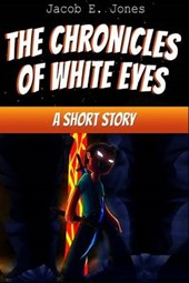 The Chronicles of White Eyes