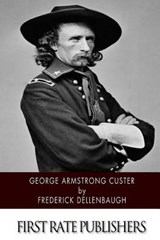 George Armstrong Custer | Frederick Dellenbaugh |