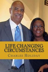Life Changing Circumstances | Mr Charles N Holiday |