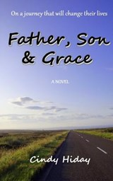 Father, Son & Grace | Cindy Hiday |