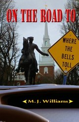 On the Road to Where the Bells Toll | M J Williams |