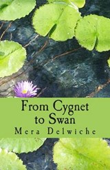 From Cygnet to Swan | Mera Delwiche |