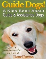 Guide Dogs! | Lionel Paxton |