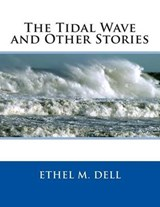 The Tidal Wave and Other Stories | Ethel M. Dell |