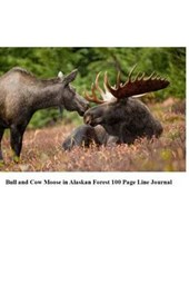 Bull and Cow Moose in Alaskan Forest 100 Page Lined Journal