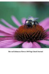 Bee on Echinacea Flower 100 Page Lined Journal | Unique Journal |